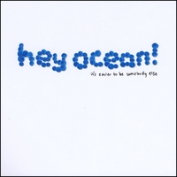Hey Ocean! | It's Easier to Be Somebody Else