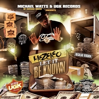 Micheal Watts of Swishahouse an Ugk Records Presents Hezeleo | Let it Be Known