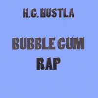 H.g. Hustla | Bubble Gum Rap