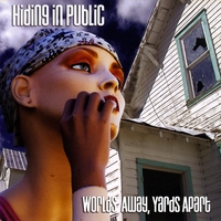 Hiding in Public | Worlds Away, Yards Apart