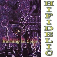 Hifidelic | Burning In Color