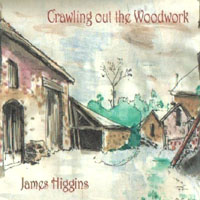 James Higgins | Crawling out the Woodwork