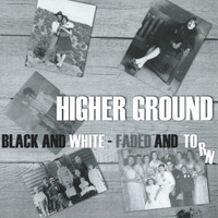 Higher Ground | Black and White - Faded and Torn