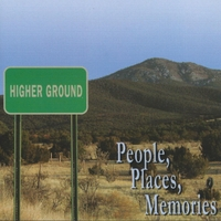 Higher Ground | People, Places, Memories