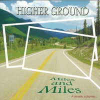 Higher Ground | Miles and Miles