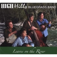 High Hills Bluegrass Band | Leaves on the River