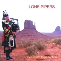 Angus MacColl, Gordon Walker, Stuart Sheddon And John Spoore | Lone Pipers: Monument To Perfection
