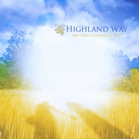 Highland Way | Are You Feeling it Yet?