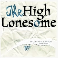 The High Lonesome | Collector's Album 1995-2010