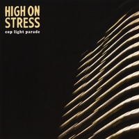 High on Stress | Cop Light Parade