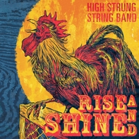 High Strung String Band | Rise and Shine