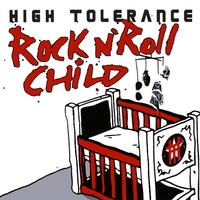 High Tolerance | Rock N' Roll Child