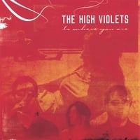 The High Violets | To Where You Are