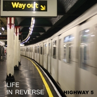 Highway 5 | Life in Reverse