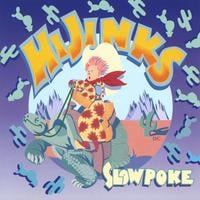 HiJinks | Slowpoke