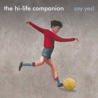 The Hi-Life Companion | Say Yes!