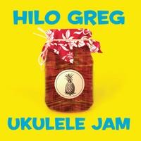 Hilo Greg | Ukulele Jam