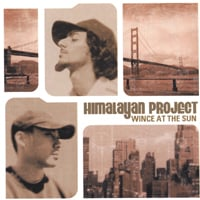 Himalayan Project | Wince at the Sun