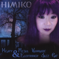 HIMIKO | HEAVY METAL WANNABE AND ELECTRONIC JAZZ CAT