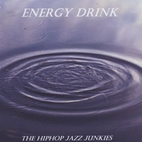 The Hip Hop Jazz Junkies | Energy Drink