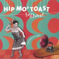 Hip Mo' Toast Big Band | Mischievous Girl