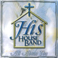 His House Band | All About You