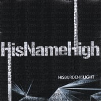HisNameHigh | His Burden Is Light