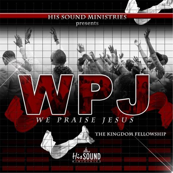 We The Kingdom: WPJ (We Praise Jesus) [His Sound