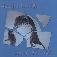 The Histrioniks | About This Girl