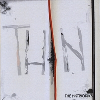 The Histrioniks | Thin