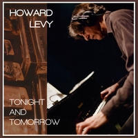 Howard Levy | Tonight And Tomorrow