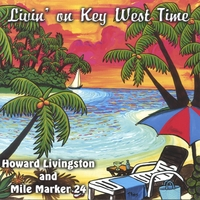 Howard Livingston and the Mile Marker 24 Band | Living on Key West Time