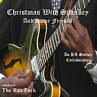 HL Sutton | Christmas With Spankey and Some Friends (feat. The Rax Pack)