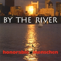 Honorable Menschen | By the River