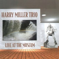 Harry Miller Trio | Live at the Museum