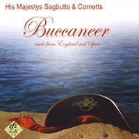 His Majestys Sagbutts & Cornetts | Buccaneer - Music from England and Spain