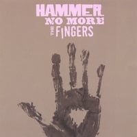 Hammer No More The Fingers | Hammer No More The Fingers