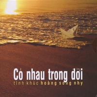 Hoang Song Nhy | Co Nhau Trong Doi