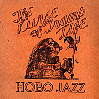 Hobo Jazz | The Curse of Tramp Life