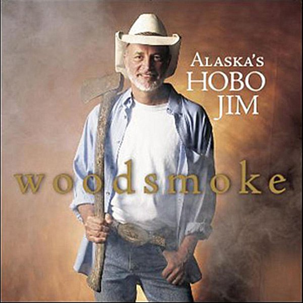 Hobo Jim* Alaska's Hobo Jim - Lost And Dyin' Breed