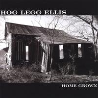 Hog Legg Ellis | Home Grown