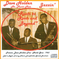 Dave Holden | Roots to Roots and Beyond