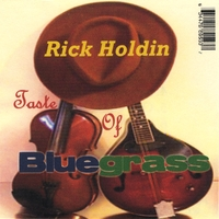 Rick Holdin | Taste Of Bluegrass