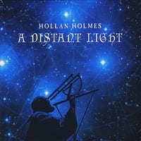 Hollan Holmes | A Distant Light