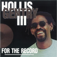 Hollis Gentry III | For the Record