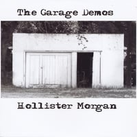 Hollister Morgan | The Garage Demos