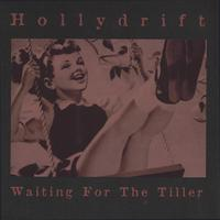 Hollydrift | Waiting For The Tiller