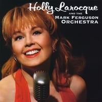 Holly Larocque and the Mark Ferguson Orchestra | Holly Larocque and the Mark Ferguson Orchestra