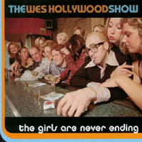 the Wes Hollywood Show | The Girls Are Never Ending