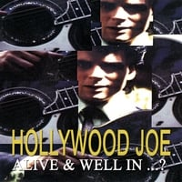 Hollywood Joe | Alive and well in.....?